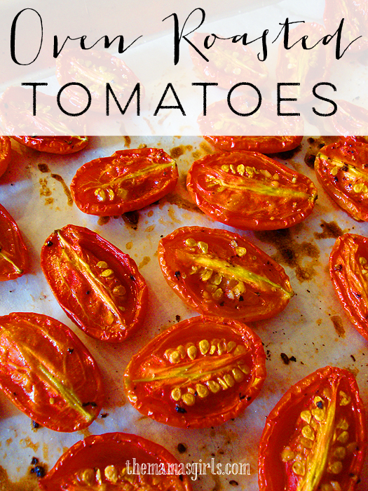 Oven Roasted Tomatoes - The Mama's Girls