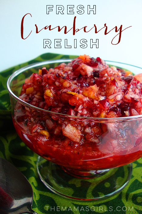 Fresh Cranberry Relish - The Mama's Girls