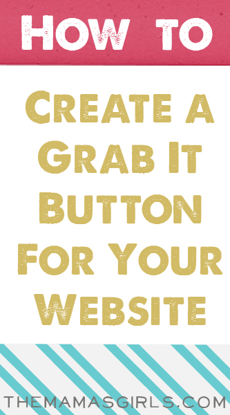 How to Create a Grab It Button For Your Website