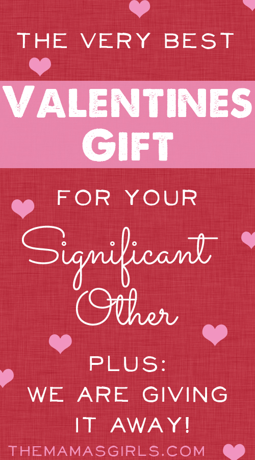 The Best Valentines Gift for your Significant Other