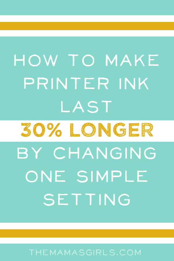 How to Make Printer Ink Last Longer By Changing One Simple Setting