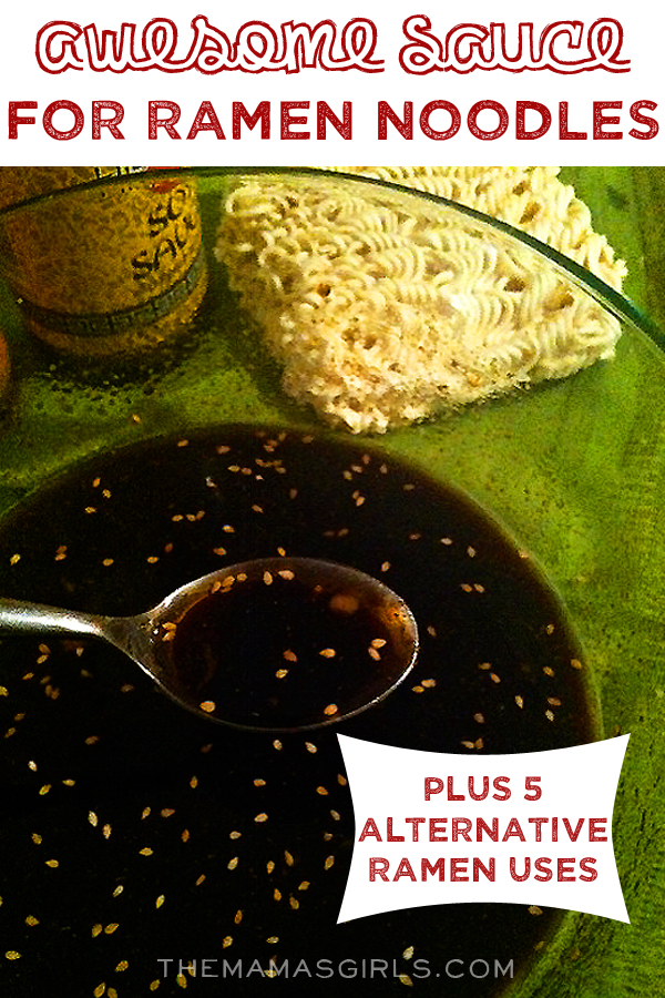 Awesome Sauce for Ramen Noodles plus 5 alternative Ramen Uses