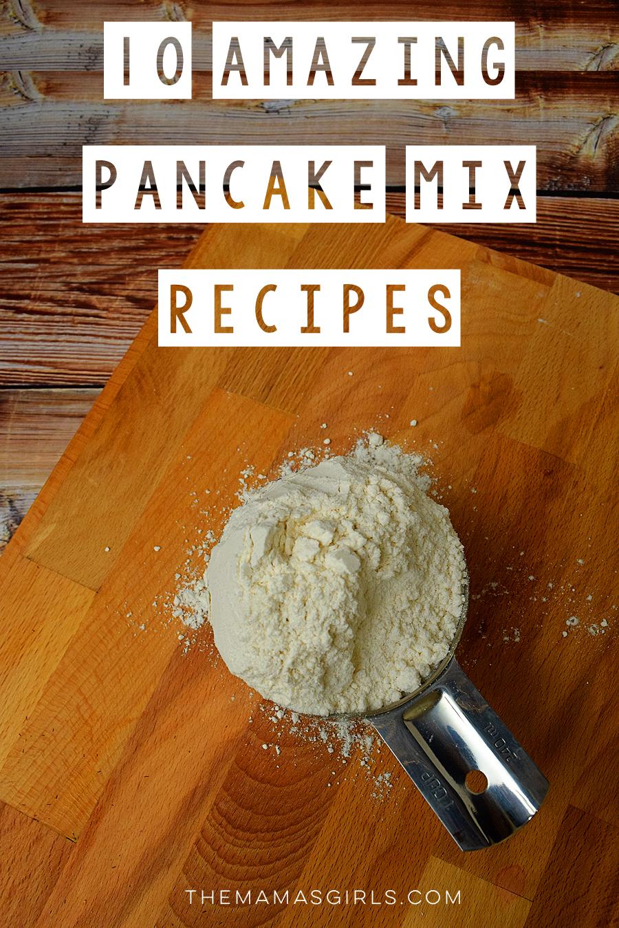 10 Amazing Pancake Mix Recipes